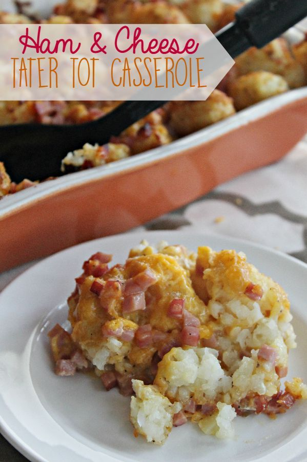 Adding ham and cheese to your tater tot casserole puts a whole new, fun flavor twist on a classic casserole dish!