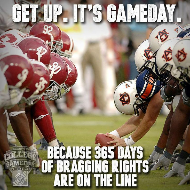 Get up it's Alabama vs Auburn game day!
