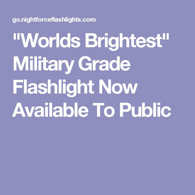 Cool  Worlds Brightest Military Grade Flashlight Now Available To Public