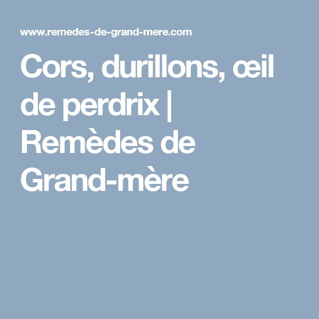17 best ideas about durillon on pinterest cr me anti durillon peau de pieds s che and - Doigt blanc remede grand mere ...