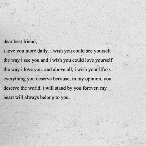 """I Could Love You Quotes: """"Dear Best Friend, I Love You More Daily. I Wish You Could"""