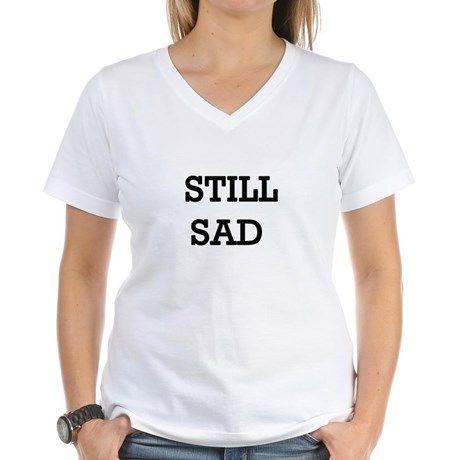 Still Sad! T-Shirt on CafePress.com