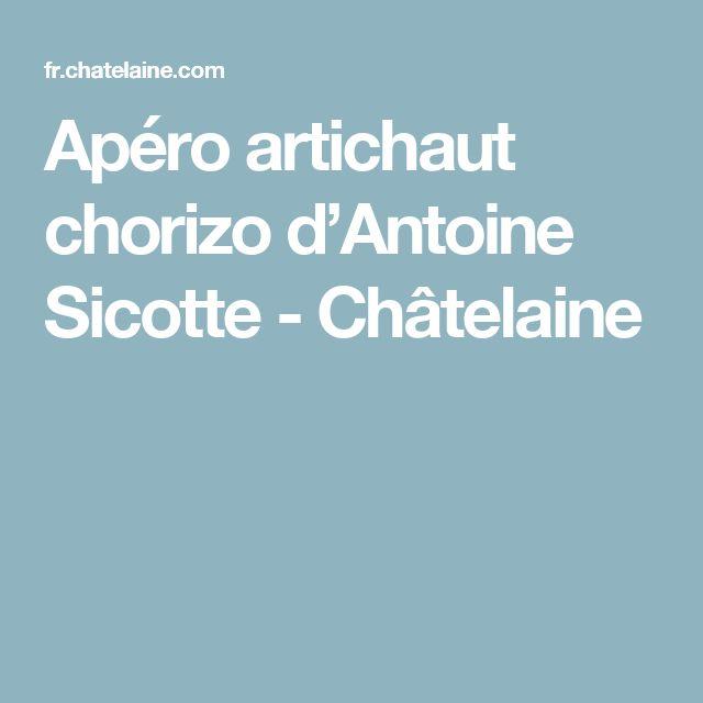Apéro artichaut chorizo d'Antoine Sicotte - Châtelaine