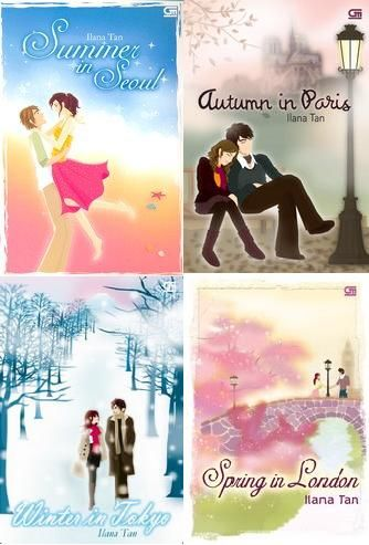 Summer in Seoul, Autumn in Paris, Winter in Tokyo and Spring in London by Ilana Tan. My favorite Indonesian author. Her writing is just beautiful.
