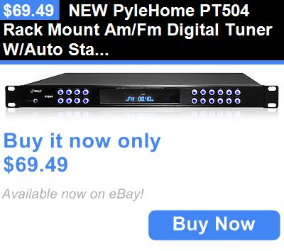 Radio Tuners: New Pylehome Pt504 Rack Mount Am/Fm Digital Tuner W/Auto Start Feature BUY IT NOW ONLY: $69.49