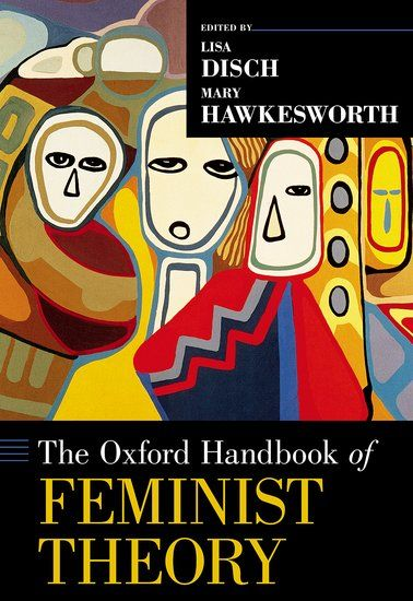 The Oxford handbook of feminist theory / Lisa Disch and Mary Hawkesworth. Oxford University Press, [2016]
