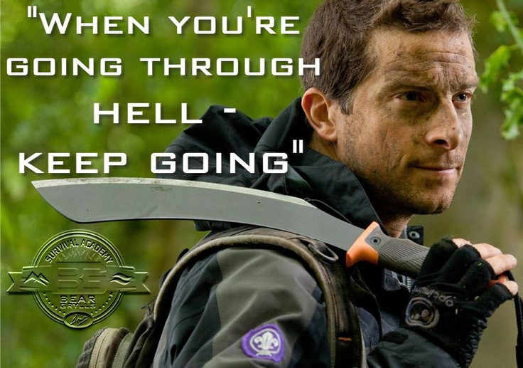 Bear Grylls. He's one inspiring fellow.