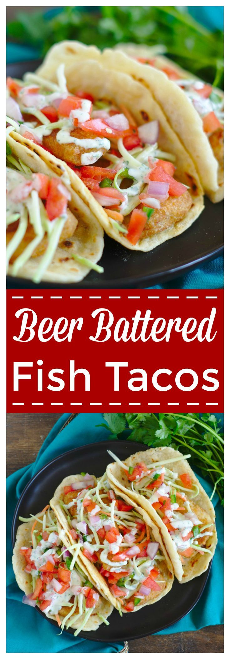 Beer Battered Fish Tacos – This quick and easy fish tacos recipe is so delicious! Beer battered fish, pico de gallo, slaw, and a homemade cilantro lime sauce in a flour tortilla! #ad #GortonsMealTime #TrustGortons #seafood #fish #tacos
