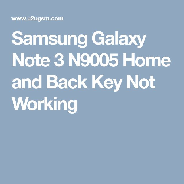 Samsung Galaxy Note 3 N9005 Home and Back Key Not Working