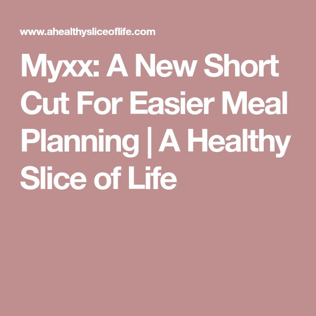 Myxx: A New Short Cut For Easier Meal Planning | A Healthy Slice of Life