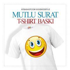 Mutlu Surat  T Shirt Baskı