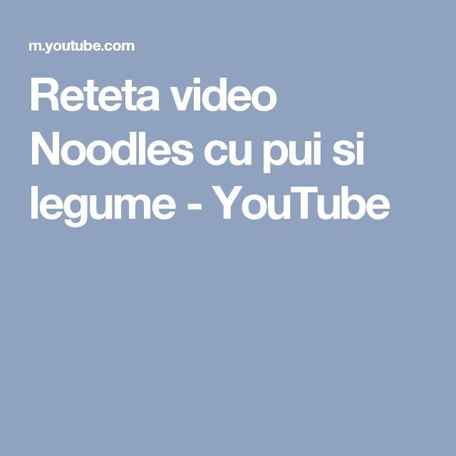 Reteta video Noodles cu pui si legume - YouTube
