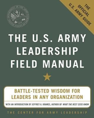 PDF DOWNLOAD The U S Army Leadership Field Manual By U S