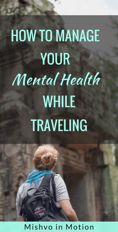 Travel can trigger mental health issues. Here are my top tips and tools to manage your mental health while traveling.