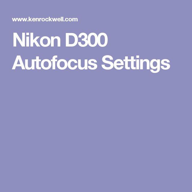 Nikon D300 Autofocus Settings