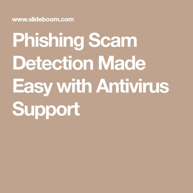 Phishing Scam Detection Made Easy with Antivirus Support