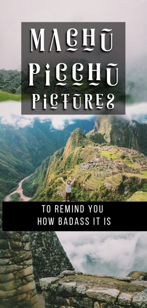15 Machu Picchu Pictures to Remind You How Badass It Is! Because nothing can take away from the beauty of this Inca masterpiece in Peru, South America!
