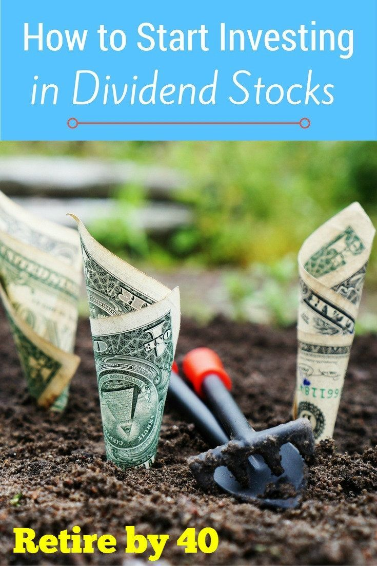 How to Start Investing in Dividend StocksRetire by 40