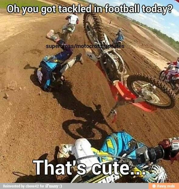 can you top that? :) motocross memes - Dirt Bike Pictures & Video - ThumperTalk