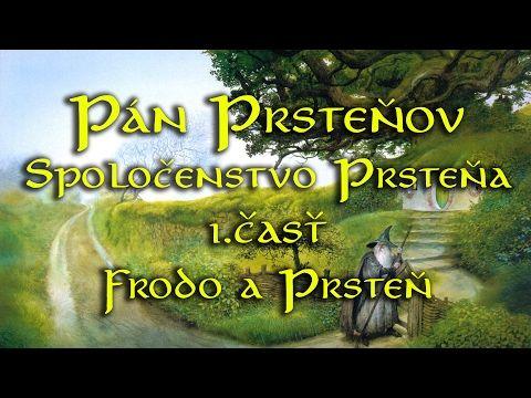 Rozhlasová hra Pán Prsteňov Spoločenstvo prsteňa 1. Frodo a Prsteň - YouTube