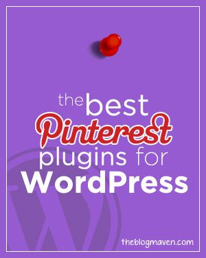 7 great Pinterest plugins for wordpress | theblogmaven.com