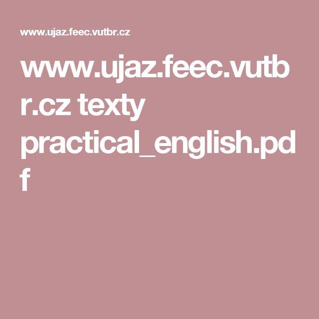 www.ujaz.feec.vutbr.cz texty practical_english.pdf