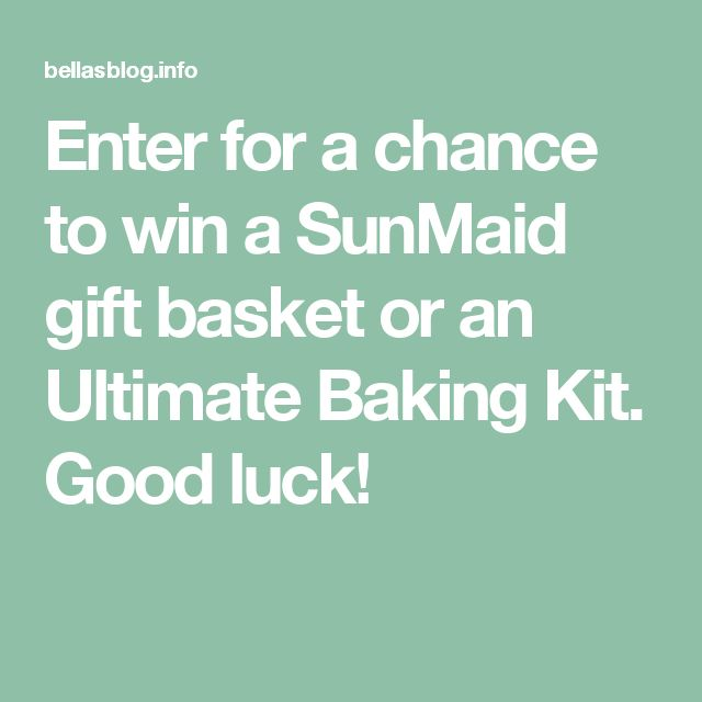 Enter for a chance to win a SunMaid gift basket or an Ultimate Baking Kit.  Good luck!