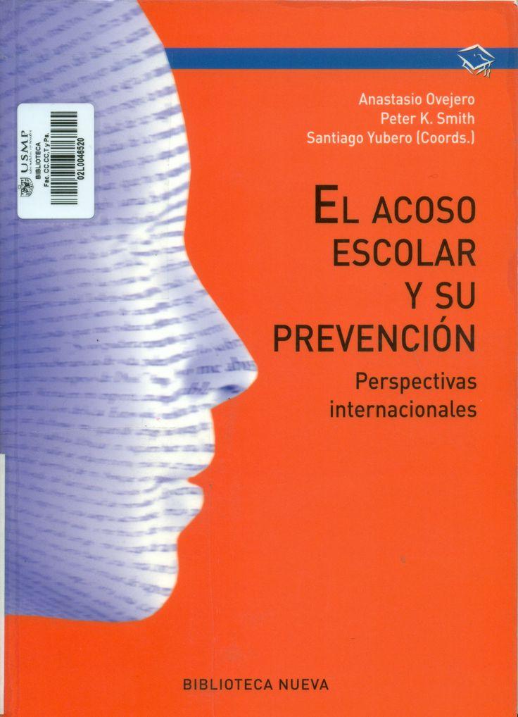 Título: El acoso escolar y su prevención : perspectivas internacionales /  Autor: Ovejero Bernal, Anastasio, coord. / Ubicación: Biblioteca FCCTP - USMP 1er. Piso / Código: 371.782 A2
