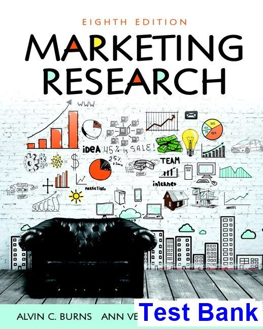 Marketing Research 8th Edition Burns Test Bank | Test Bank download