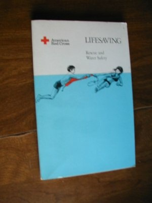 $1.00 Lifesaving - Rescue and Water Safety by The American Red Cross  ~ Prepared by The American Red Cross - Eighth Printing 1982 ~ http://wenzelthriftynickel.ecrater.com/