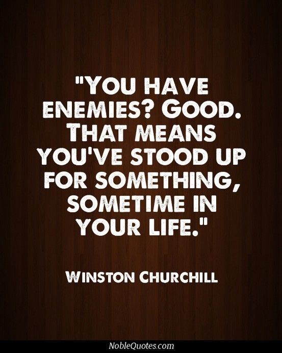 you have enemies good - Google Search