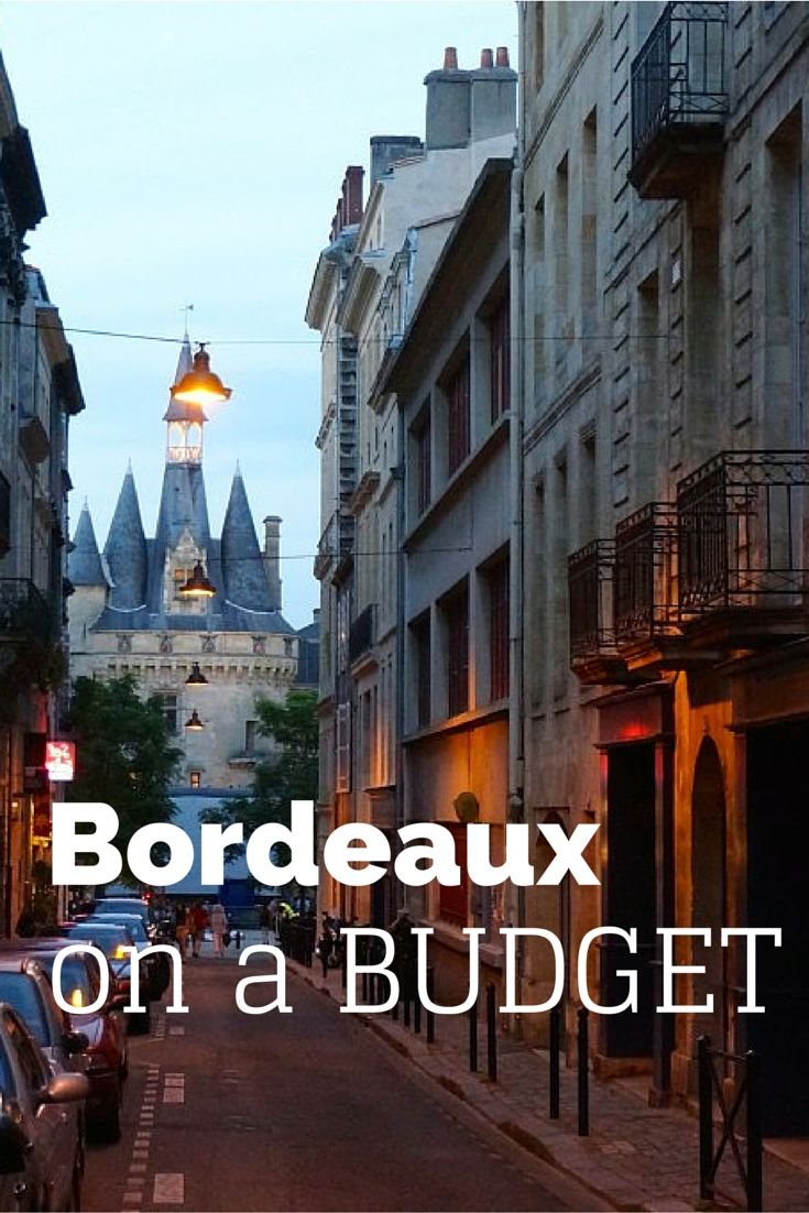 Bordeaux on a budget #BudgetTravel #Bordeaux #France