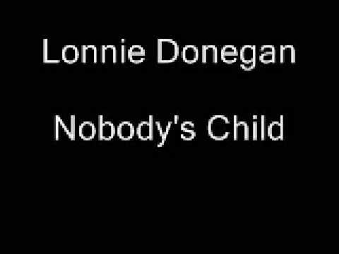 Lonnie Donegan - Nobodys Child - YouTube