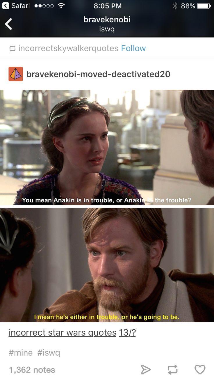 Incorrect Star Wars Quotes Padme Amidala Obi Wan Kenobi And Anakin