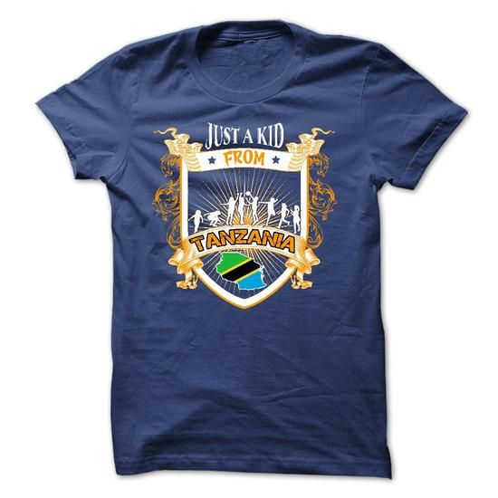 Just a kid from TANZANIA - #retirement gift #personalized gift. BUY-TODAY => https://www.sunfrog.com/No-Category/Just-a-kid-from-TANZANIA.html?68278