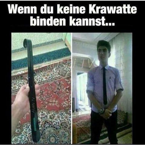 Wenn du keine Krawatte binden kannst...:)