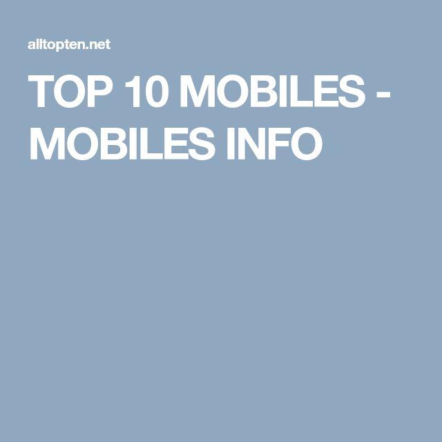 TOP 10 MOBILES - MOBILES INFO
