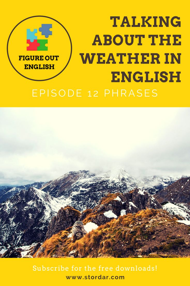 Check out the latest episode of 'Figure Out English' podcast for more conversational phrases. Make sure your 'it' structures are ok when talking about the weather.