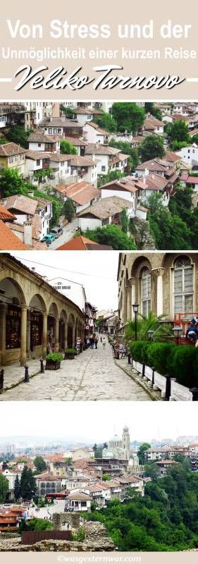 Die ehemalige Hauptstadt von Bulgarien. In Veliko Tarnovo lernte ich eine unbegrenzte Reise ohne Zeitdruck zu schätzen.