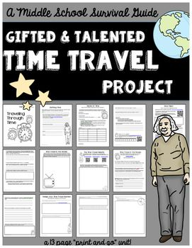 Gifted and Talented - Time Travel Research and Design Project: Students will investigate the philosophies of time and time travel. The students will apply this information to designing their own time travel vehicle and method.