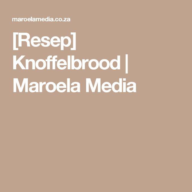 [Resep] Knoffelbrood   Maroela Media