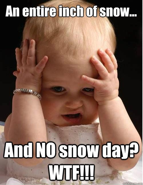 No Snow Day memes | quickmeme