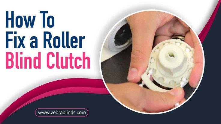 How to fix a roller blind clutch roller blinds blinds