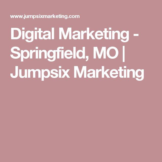 Digital Marketing - Springfield, MO   Jumpsix Marketing