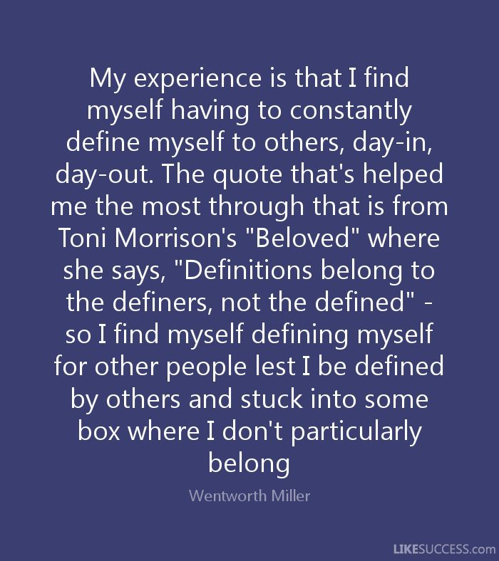 toni morrison quotes finding yourself   ... quote that's helped me the most through that is from Toni Morrison's