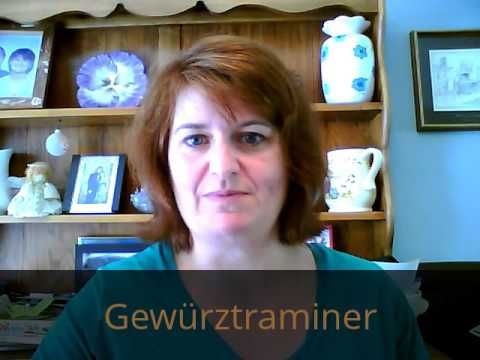 How Do I Say That - Gewurztraminer