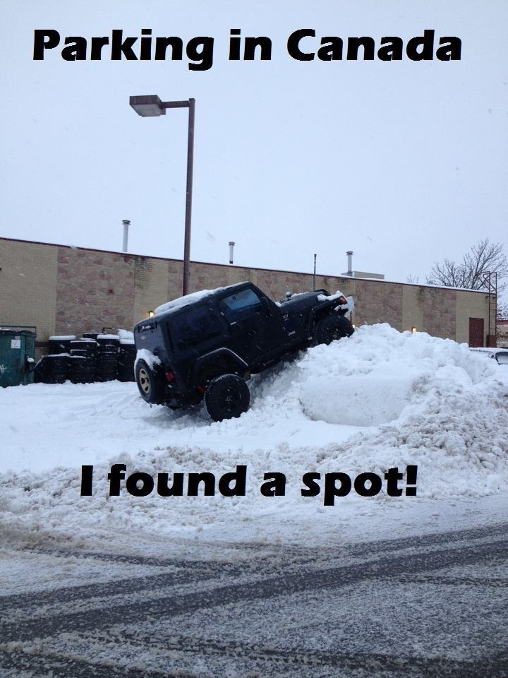 Canadian parking spot...Totally true, especially in December for Christmas Shopping, lol