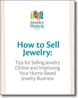 Tips for Selling Jewelry Online - Free Resource from Jewelry Making Daily
