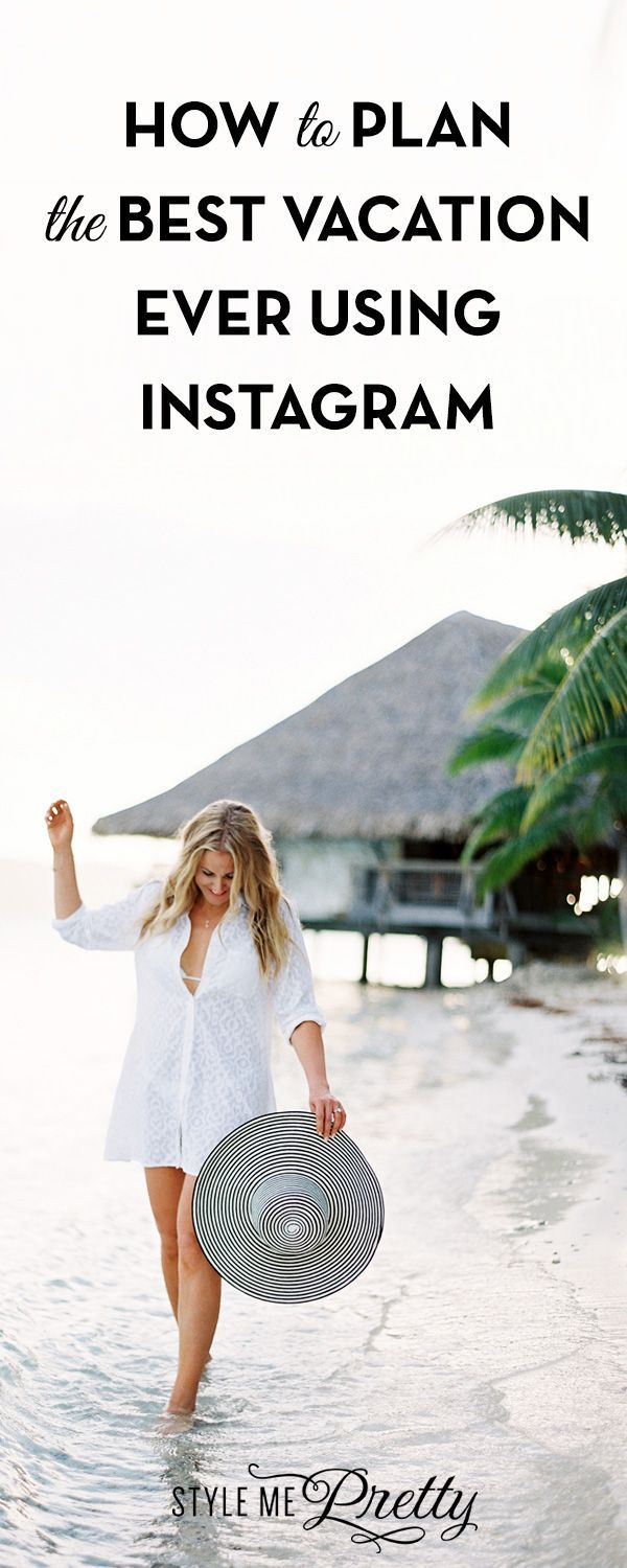 How to Plan the Best Vacation Ever Using Instagram