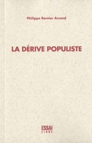 Dérive populiste (La) by Philippe Bernier Arcand, http://www.amazon.ca/dp/2923338626/ref=cm_sw_r_pi_dp_-oTAsb02SSFYJ